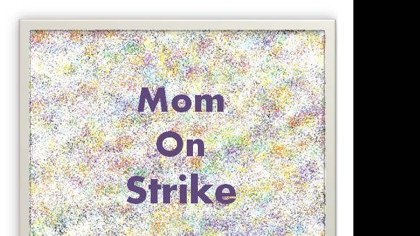mom on strike.jpg
